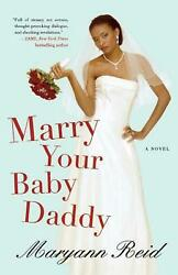 Marry Your Baby Daddy by Maryann Reid (English) Paperback Book Free Shipping!
