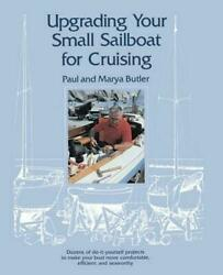 Upgrading Your Small Sailboat for Cruising by Paul Butler (English) Paperback Bo
