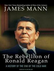 Rebellion of Ronald Reagan: A History of the End of the Cold War by Jim Mann (En