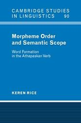 Morpheme Order and Semantic Scope: Word Formation in the Athapaskan Verb by Kere
