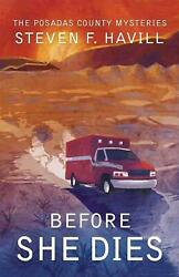 Before She Dies by Steven F. Havill (English) Paperback Book Free Shipping!