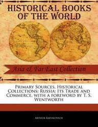 Primary Sources Historical Collections: Russia: Its Trade and Commerce with a $43.33