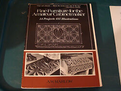 Fine Furniture for the Amateur Cabinet Maker by A. W. Marlow 1977 14 Projects