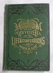 Mormonism Unveiled or The Life and Confessions of the Late Mormon Bishop John D