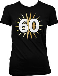 60 Sixtieth Sixty Years Old Happy Birthday Party Juniors Girls T shirt $11.87