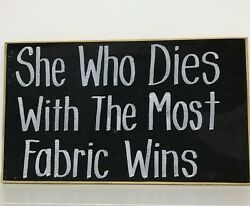 She dies with most fabric wins sign sewing quilt room decor seamstress gift