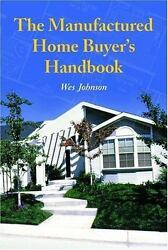 The Manufactured Home Buyer's Handbook by Wes Johnson (2005 Paperback)