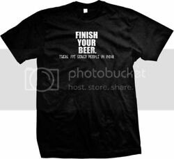 Finish Your Beer There Are Sober People In India Funny  Mens T-shirt $10.17