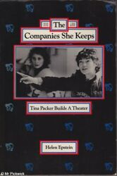 Helen Epstein THE COMPANY SHE KEEPS: TINA PACKER BUILDS A THEATRE 1st Ed. SC Boo