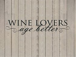 WINE LOVERS AGE BETTER VINYL DECAL WALL LETTERS HOME DECOR 7quot; x 30quot; $12.87