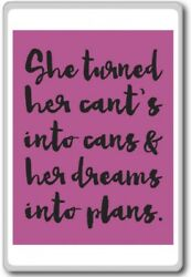 She Turned Her Cant's Int Cans And Her Dreams Into Plans – Motivational Quote...