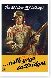 M 1 Garand Does My Talking With Your Cartridges WWII Poster $17.99