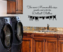 LAUNDRY ROOM MEMORABLE DAYS DIRTIEST CLOTHES VINYL WALL DECAL LAUNDRY DECOR $11.50