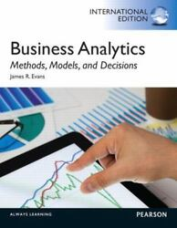Business Analytics: Methods Models and Decisions