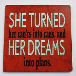 T She turned can'ts into cans dreams plans LICENSE PLATE GENERAL METAL MAGNET