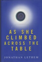 Jonathan LETHEM  AS SHE CLIMBED ACROSS THE TABLE 1997 First Edition
