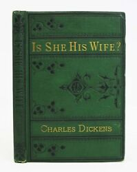 Charles Dickens  IS SHE HIS WIFE? or Something Singular Comic Burletta in 1877