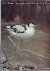 Paul A. Johnsgard  THE PLOVERS SANDPIPERS AND SNIPES OF THE WORLD 1st Ed. HC B