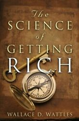 The Science of Getting Rich by Wallace Wattles and Charles Conrad (2013 Paperba