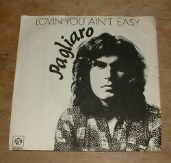 PAGLIARO lovin' you ain't easy*she moves light 1971 UK PYE PS 45
