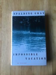 Impossible Vacation Spalding Gray First Edition 1992 Hardback Book 1st GBP 4.99