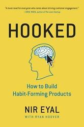Hooked: How to Build Habit-Forming Products By Nir Eyal (Hardcover Book 2014)