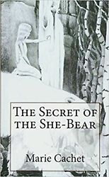 The Secret of the She-Bear: An unexpected key to understand European mytholog...
