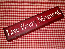 Rustic Country Wood Message Block quot;LIVE EVERY MOMENTquot; home decor $3.95