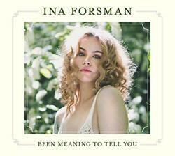 BEEN MEANING TO TELL YOU - FORSMAN INA [CD]
