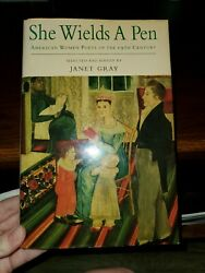 She Wields a Pen American Women Poets Of by Gray Janet