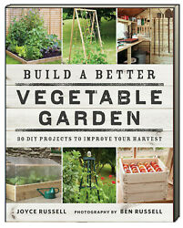 Build a Better Vegetable Garden 30 DIY Projects to Improve Harvest (Flexbinding) $16.99