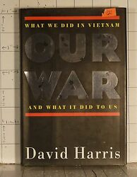 Our War : What We Did in Vietnam and What It Did to Us by Dave Harris 1996  842