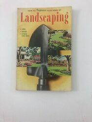 How To Improve Your Home By Landscaping - Barbara Baer (1958 Paperback) $9.88