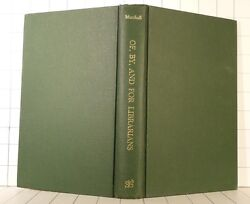 OFBY and for LIBRARIANS John David Marshall 1960 Hardcover 486 $2.00