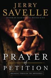 Prayer of Petition: Breaking Through the Impossible  Savelle Dr. Jerry  Used  $3.81