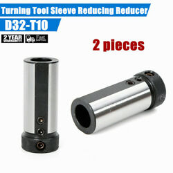 2 PC of D32-T10 Turning Tool Sleeve Reducer Sleeve 32mm for CNC Lathe Boring $20.09
