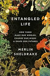 Entangled Life: How Fungi Make Our Worlds Change Our Minds amp; Shape Our Futures $22.08