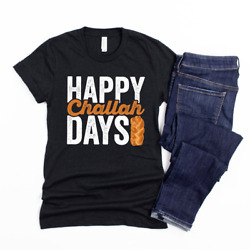 Happy Challah Days Braided Bread Jewish Cuisine Holiday Women Tshirt S 5XL Black $11.99