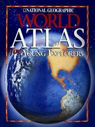 National Geographic World Atlas for Young Explorers New Millennium National $4.79