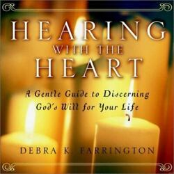 Hearing with the Heart: A Gentle Guide to Discerning God#x27;s Will for Your Life $5.20