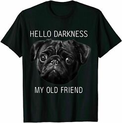Hello Darkness My Old Friend Funny Pug Pug Lovers Vintage T Shirt S 5XL $21.99