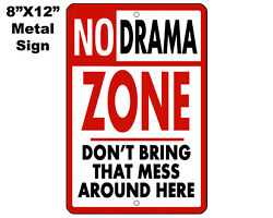 8quot;x12quot; METAL SIGN Novelty #13 No Drama Zone Cute Funny Silly Gag Gift $16.99