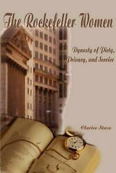 The Rockefeller Women: Dynasty of Piety Privacy and Service by Clarice Stasz (