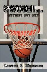 Swish!...Nothing But Net by Lester S. Manning (English) Paperback Book Free Ship