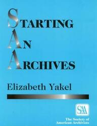 Starting an Archives by Elizabeth Yakel English Paperback Book Free Shipping $100.68