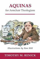 Aquinas for Armchair Theologians by Timothy Mark Renick (English) Paperback Book