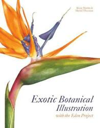 Exotic Botanical Illustration: with the Eden Project by Meriel Thurstan (English