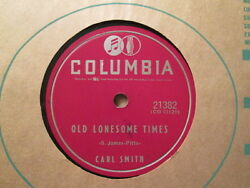 CARL SMITH - Old Lonesome Times  There She Goes -   COLUMBIA 21382 - 78rpm