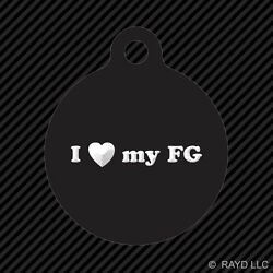 I Love my FG Keychain Round with Tab dog engraved many colors $8.99