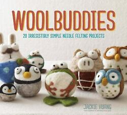 NEW-wool buddies 20 simple needle felting projects-jackie huang-felt critters